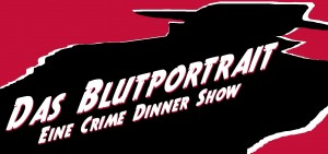 Das Blutportrait - Eine Crime Dinner Show